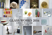 GLASS WORKS 2016
